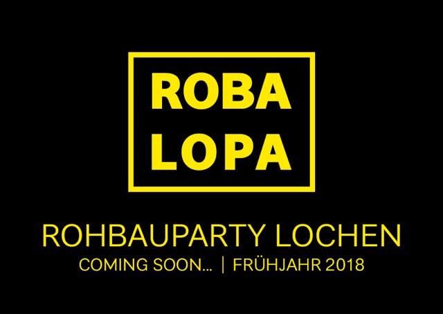 RoBaLoPa - Rohbauparty Lochen