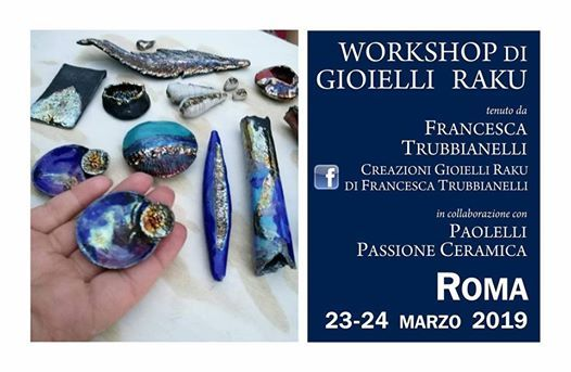 Paolelli Passione Ceramica Roma.Workshop Di Gioielli Raku A Roma At Paolelli Passione
