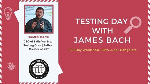 Testing Day with James Bach- Full Day Workshop on (Real) Testing