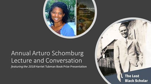 Arturo Schomburg Lecture and Conversation The Lost Black Scholar