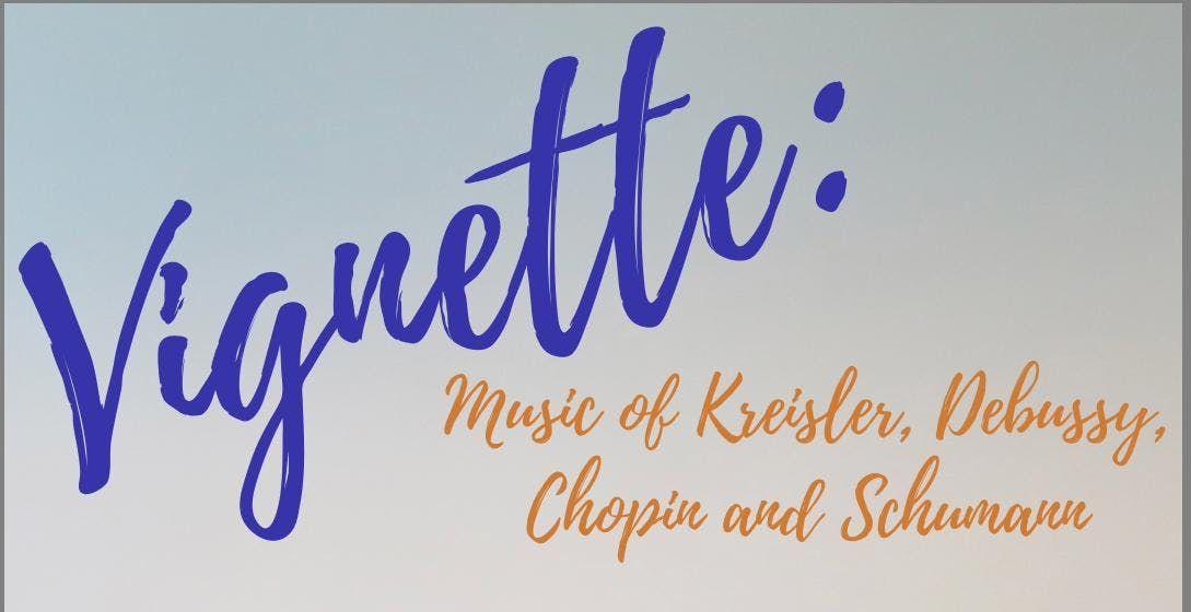 Vignette Music of Kreisler Debussy Chopin and Schumann