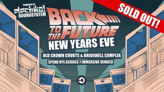 Sold Out  Back to the Future NYE  Bristol Bridewell Complex