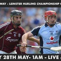 Dublin Vs Galway - Sun 28th May - Leinster Hurling Quarter Final