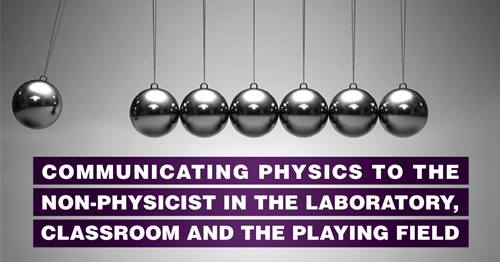 SSE Public Lecture Communicating Physics to the Non-Physicist