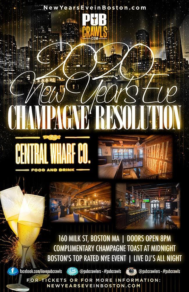 Boston New Years Eve 2020.2nd Annual Central Wharf Champagne Resolution New Years