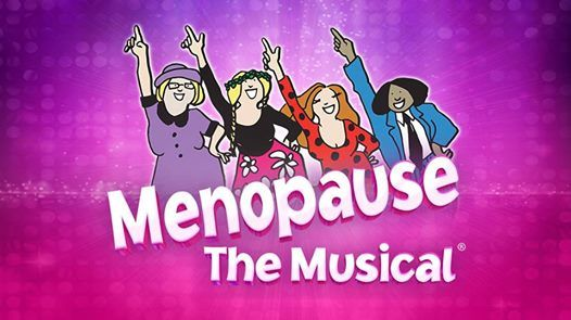 Menopause The Musical - Bendigo VIC