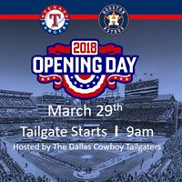 Opening Day Tailgate Texas Rangers Vs. Houston Astros