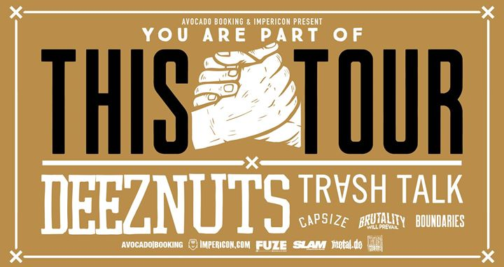 You are Part of This Tour 2018 Deez Nuts Trash Talk - Kantine A