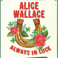 Alice Wallace Always In Luck