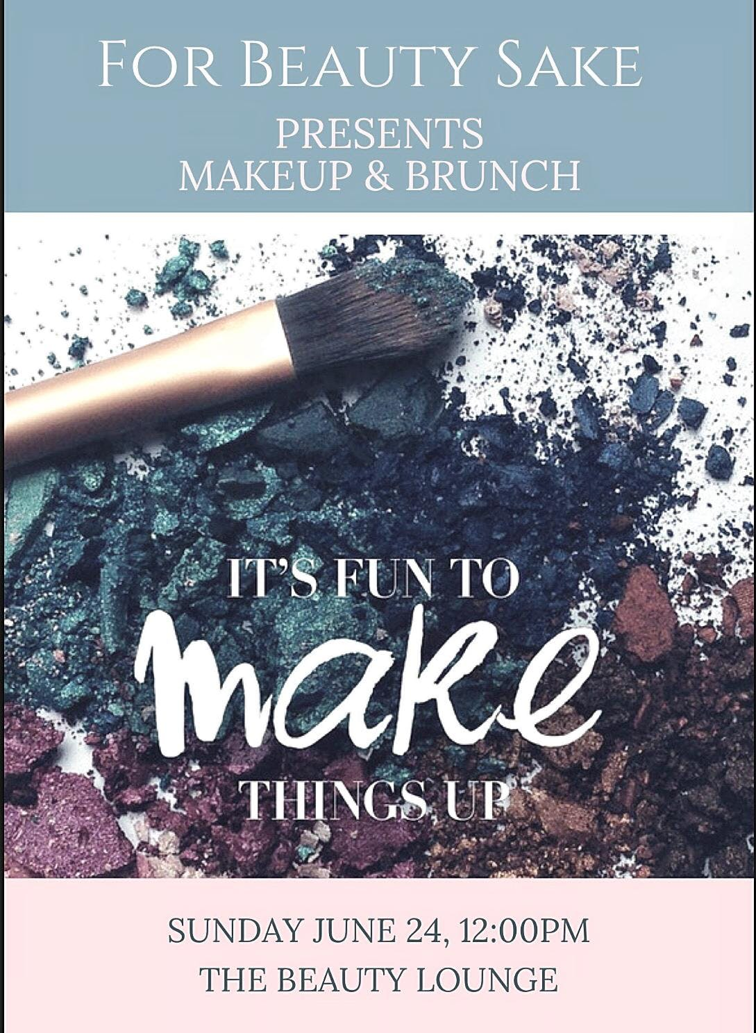 For Beauty Sake Presents Makeup & Brunch