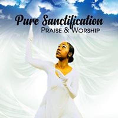 Pure Sanctification Praise & Worship