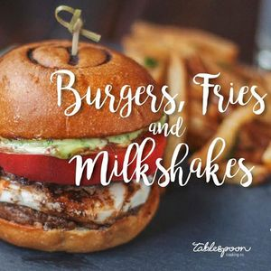 Burgers Fries and Milkshakes with Tablespoon Cooking Co.