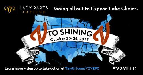 V to Shining V ExposeFakeClinics Week of Action