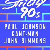 Strictly 90s with Paul Johnson  Gant-Man  John Simmons