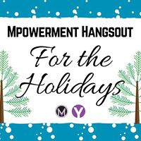 Mpowerment Hangsout for the Holidays
