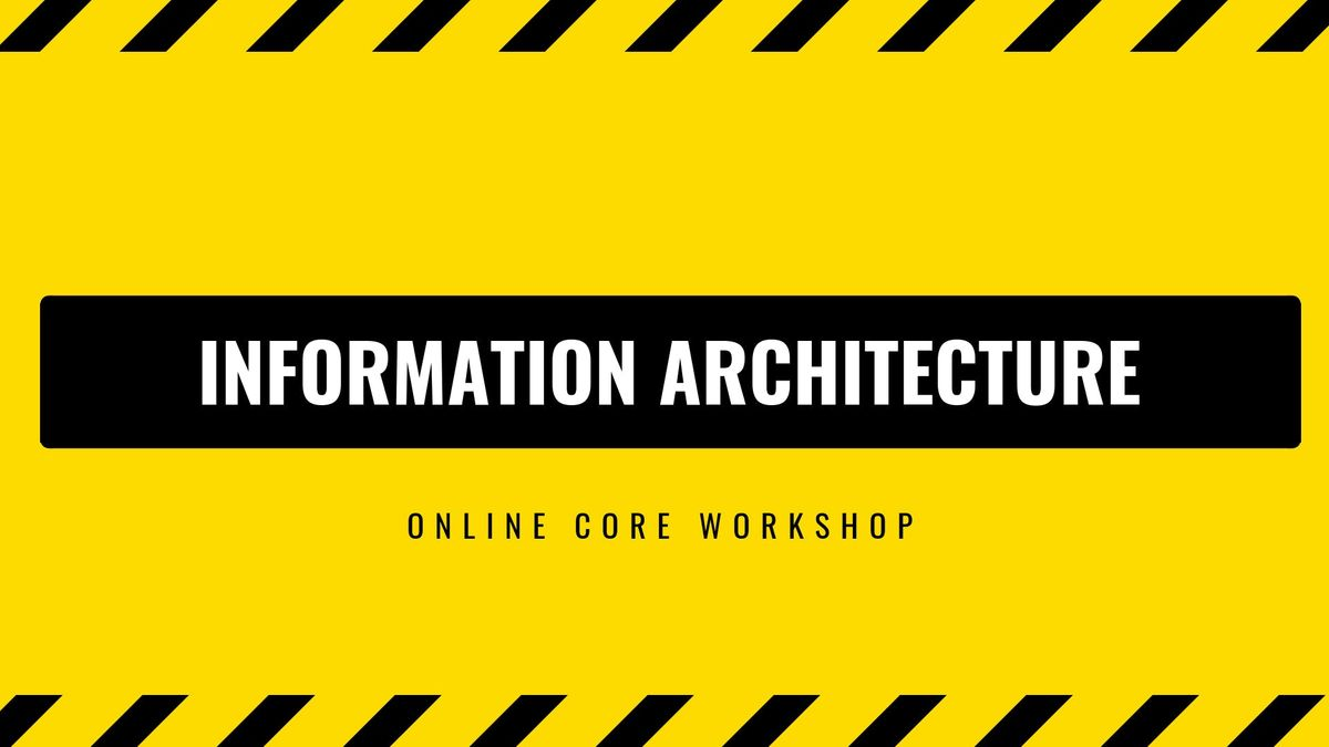 WORKSHOP Create Usable Products with Information Architecture
