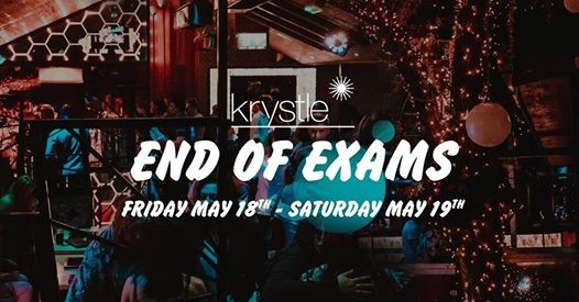 End of Exams at Krystle