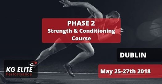 Phase 2 Strength & Conditioning Course - Dublin Ireland
