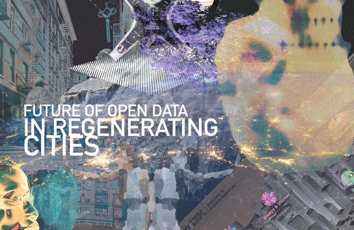 Future of Open Data in Regenerating Cities