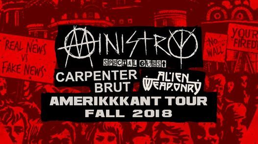Ministry w Carpenter Brut and Alien Weaponry [Night 1]