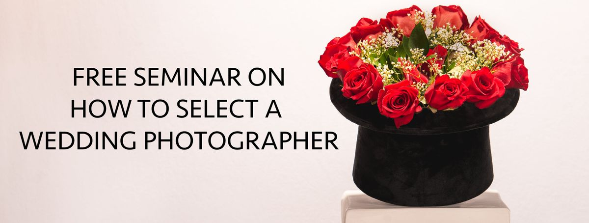 Free Seminar on How to Select a Wedding Photographer