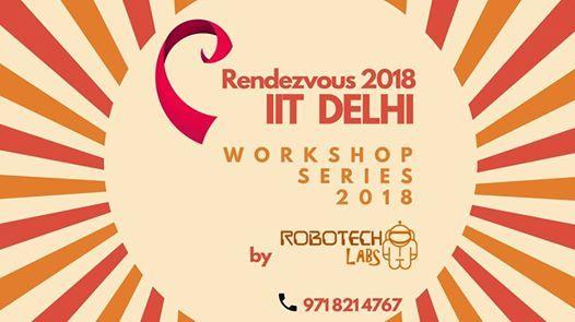 Rendezvous IIT Delhi Workshop Series 2018