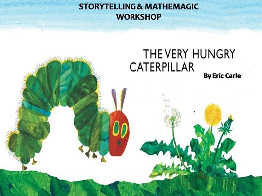 The Very Hungry Caterpillar Storytelling and Mathemagic Workshop