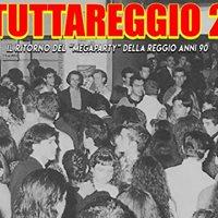 Tuttareggio 2 - Il Mega Party Della Reggio Anni 90