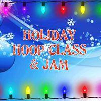 Holiday Hoop Class &amp Jam