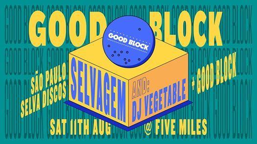 Good Block  Selvagem and DJ Vegetable