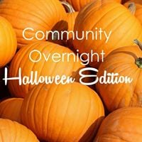 Community Overnight Halloween Edition