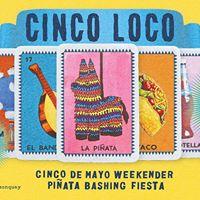 Cinco Loco De Mayo Weekender Brunch - Saturday May 6th