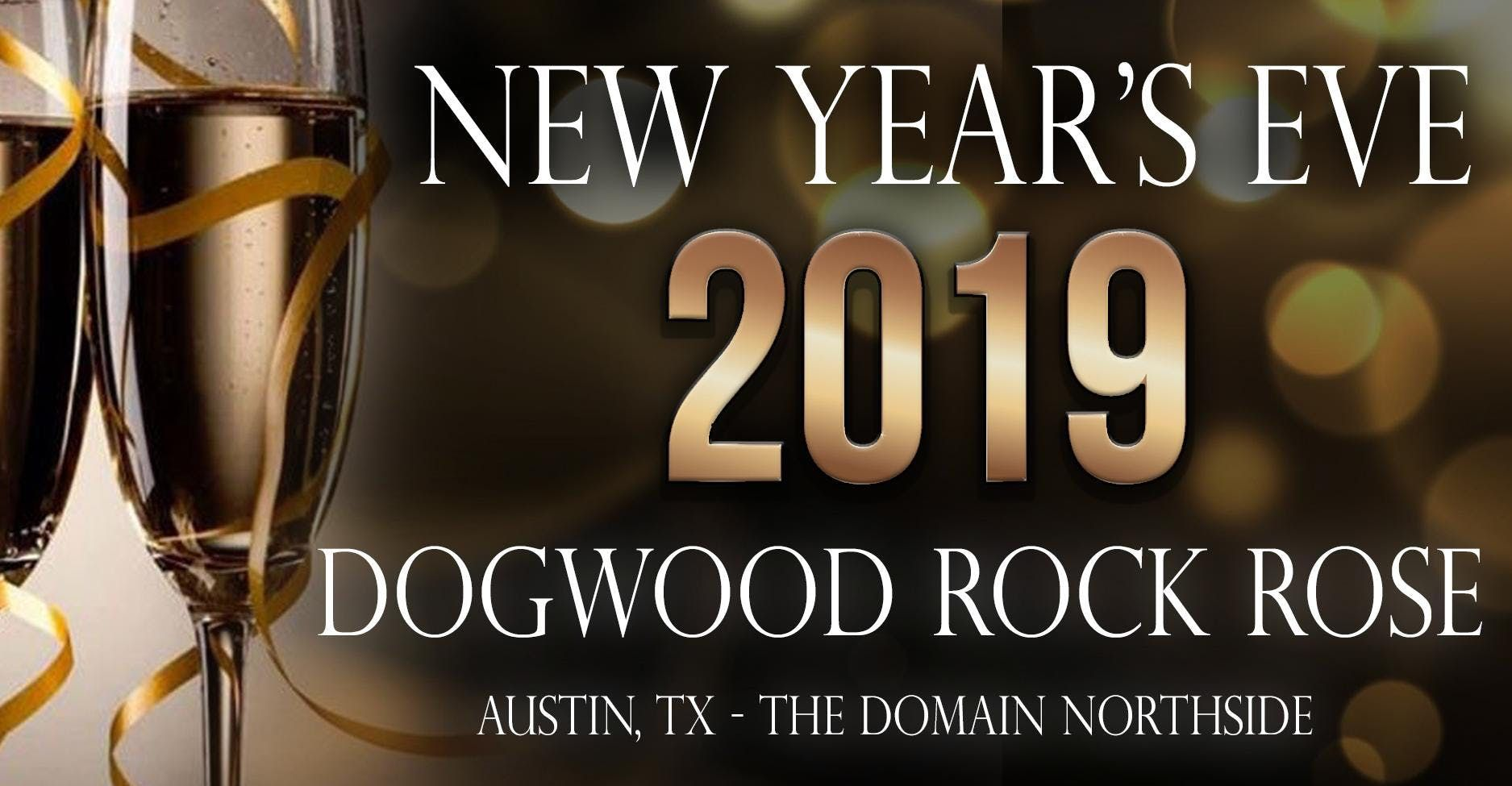 New Years Eve 2019 at The Dogwood ROCK ROSE in Domain Northside - AUSTIN TX