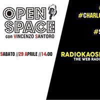 O P E N S P A C E  Radio Kaos Italy  Sabato 29 Aprile