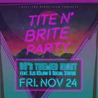 Tite &amp Brite Party