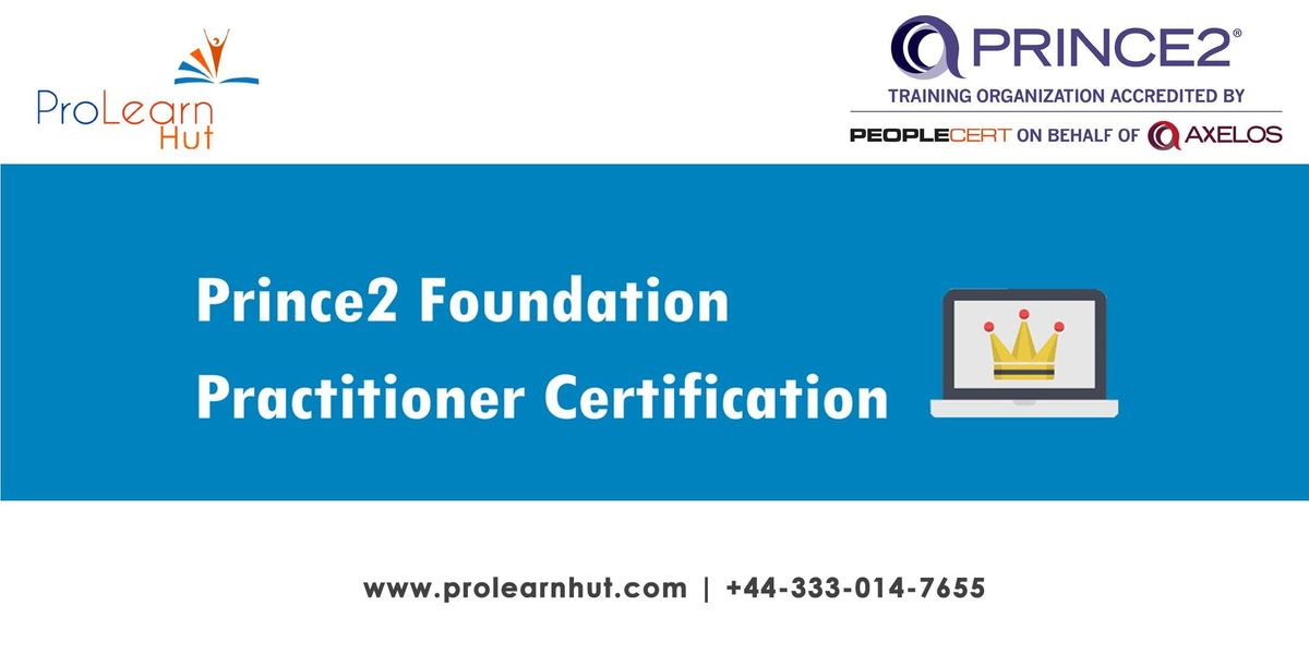 PRINCE2 Training Class  PRINCE2  F & P Class  PRINCE2 Boot Camp   PRINCE2 Foundation & Practitioner Certification Training in Blackpool England  ProlearnHUT