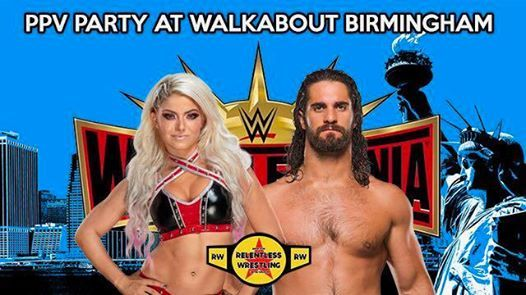 BIRMINGHAM Wrestlemania 35 PPV party at Walkabout Birmingham