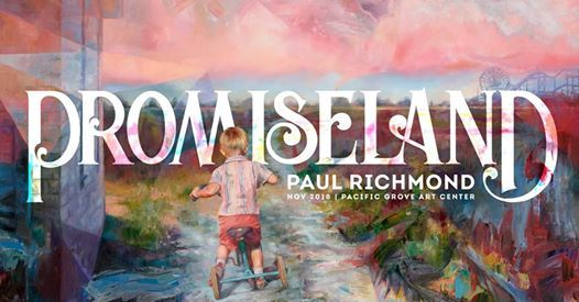 promiseland art opening with paul richmond at pacific grove art center