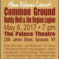 Ruddy Well &amp The Region Legion Common Ground Album Release Concert