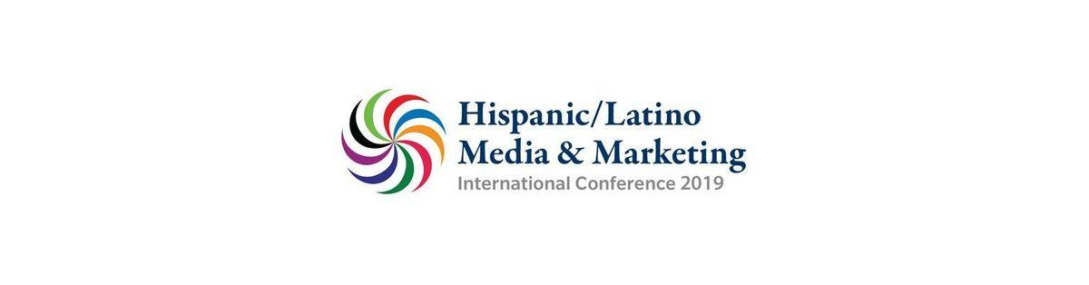 HispanicLatino Media & Marketing International Conference - Feb. 21-23 2019