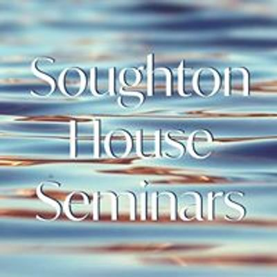 Soughton House Seminars