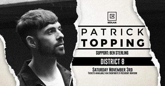 Tickets at the door Patrick Topping at District 8