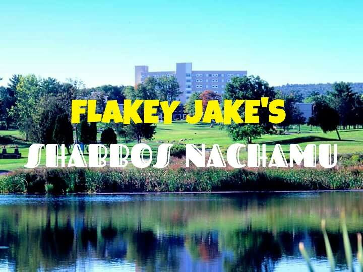 Flakey Jakes Shabbos Nachamu! at Hudson Valley Resort & Spa, Kerhonkson