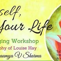 Love Yourself Heal Your Life The First Steps (An Introductory Workshop)