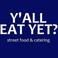 Yall Eat Yet Food Truck