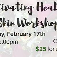 Cultivating Healthy Skin Workshop