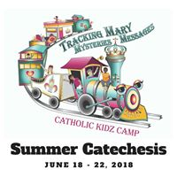 Tracking Mary Mysteries &amp Messages. Catholic Kidz Camp