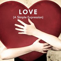 Love ( A Simple Expression )