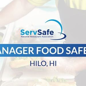 Hilo HI ServSafe Manager Food Safety Class and Exam
