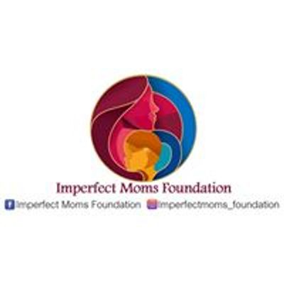 Imperfect Moms Foundation
